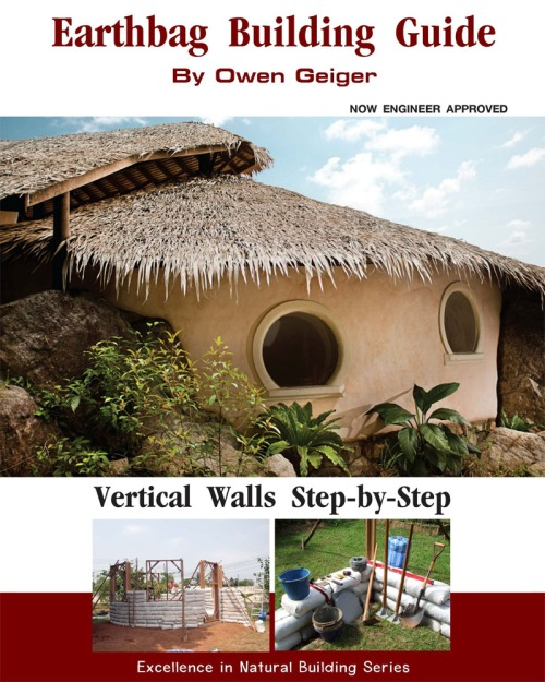 New Earthbag Building Guide by Owen Geiger is Now Available!