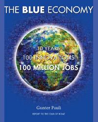 Blue Economy, 100 sustainable innovations by Gunter Pauli of ZERI